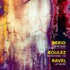 Seattle Symphony Orchestra - Berio: Sinfonia - Boulez: Notations I-IV - Ravel: La valse, M. 72 -  FLAC 96kHz/24bit Download