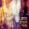 Berio: Sinfonia - Boulez: Notations I-IV - Ravel: La valse, M. 72