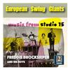 Freddie Brocksieper and His Boys - European Swing Giants: Freddie Brocksieper – Music from Studio 15 -  FLAC 176kHz/24bit Download