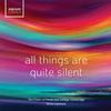 The Chapel Choir of Pembroke College, Cambridge - All Things Are Quite Silent -  FLAC 96kHz/24bit Download