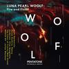 Various Artists - LUNA PEARL WOOLF: Fire and Flood -  FLAC 96kHz/24bit Download