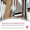 Simon Reichert - Ascendo ad Patrem meum: Organ Works of Renaissance and Baroque -  FLAC 96kHz/24bit Download