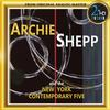 Archie Shepp and the New York Contemporary Five - Archie Shepp and the New York Contemporary Five
