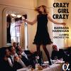 Barbara Hannigan - Crazy Girl Crazy -  FLAC 96kHz/24bit Download