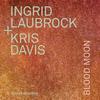 Ingrid Laubrock - Blood Moon -  FLAC 96kHz/24bit Download