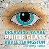 Bruce Levingston - Glass: Dreaming Awake -  FLAC 352kHz/24bit DXD Download
