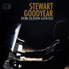 Stewart Goodyear - For Glenn Gould -  FLAC 352kHz/24bit DXD Download
