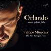 Filippo Mineccia - Orlando: Amore, gelosia, follia -  FLAC 88kHz/24bit Download
