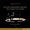 David Jalbert - Haydn: The Seven Last Words of Christ on the Cross, Hob. XX:1C -  FLAC 96kHz/24bit Download