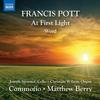 Commotio - Francis Pott: At First Light & Word -  FLAC 96kHz/24bit Download