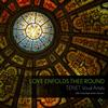 TENET Vocal Artists - Love Enfolds Thee Round -  FLAC 96kHz/24bit Download