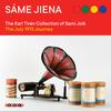 Sáme jiena: The Karl Tirén Collection of Sami Joik - The July 1913 Journey