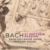 Bach Collegium Japan - J.S. Bach: St. Matthew Passion, BWV 244 -  FLAC Multichannel 96kHz/24bit Download