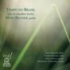 Marc Regnier - Tempo Do Brasil - Solo & Chamber Works -  FLAC 88kHz/24bit Download