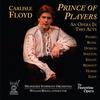The Florentine Opera - Prince of Players (An Opera In Two Acts) -  FLAC 192kHz/24bit Download