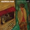 Georgia Fair - Trapped Flame -  FLAC 88kHz/24bit Download