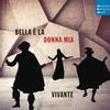 Vivante - Bella e la Donna Mia -  FLAC 44kHz/24bit Download