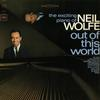 Out of This World - The Exciting Piano of Neil Wolfe