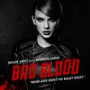 Bad Blood (Single) (Featuring Kendrick Lamar)