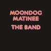 The Band - Moondog Matinee -  FLAC 192kHz/24bit Download