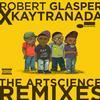 Robert Glasper Experiment - Robert Glasper x KAYTRANADA: The ArtScience Remixes -  FLAC 44kHz/24bit Download