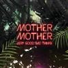 Mother Mother - Very Good Bad Thing -  FLAC 44kHz/24bit Download