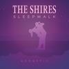 The Shires - Sleepwalk (Acoustic Single) -  FLAC 44kHz/24bit Download