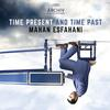 Mahan Esfahani - Time Present And Time Past -  FLAC 48kHz/24Bit Download