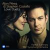 Stephen Costello and Ailyn Perez - Love Duets -  FLAC 44kHz/24bit Download