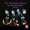 Quatuor Arod - The Mathilde Album -  FLAC 192kHz/24bit Download