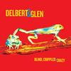 Delbert McClinton & Glen Clark Band - Blind, Crippled and Crazy