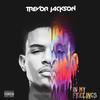 Trevor Jackson - In My Feelings