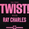 Do The Twist! With Ray Charles
