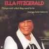 Ella Fitzgerald - Things Ain't What They Used to Be (And You Better Believe It) -  FLAC 192kHz/24bit Download
