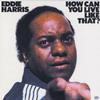 Eddie Harris - How Can You Live Like That? -  FLAC 192kHz/24bit Download