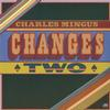 Charles Mingus - Changes Two -  FLAC 192kHz/24bit Download