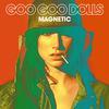 The Goo Goo Dolls - Magnetic