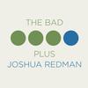The Bad Plus Joshua Redman - The Bad Plus Joshua Redman -  FLAC 96kHz/24bit Download