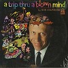 Bob Kaufmann - A Trip Thru A Blown Mind -  Sealed Out-of-Print Vinyl Record