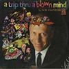 Bob Kaufmann - A Trip Thru A Blown Mind -  Sealed Out-of-Print Vinyl Record