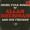 Allan Sherman and His Friends - More Folk Songs -  Sealed Out-of-Print Vinyl Record