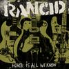 Rancid - ...Honor Is All We Know -  Vinyl Record & CD