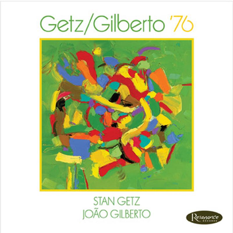 Stan Getz & Joao Gilberto - Selections From Getz/Gilberto '76